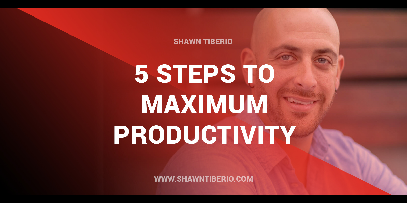 5 Steps To Maximum Productivity